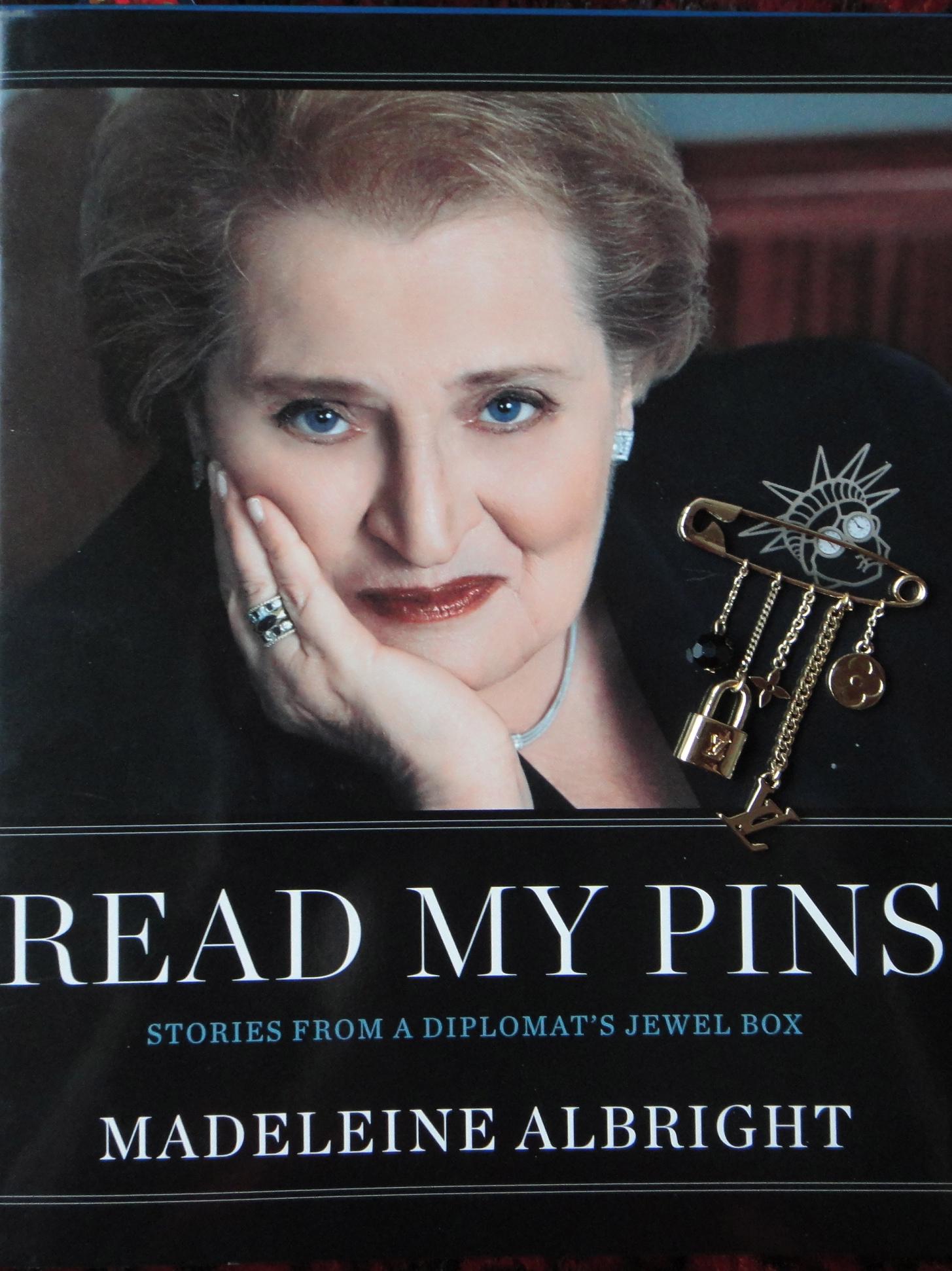 """""""Read my Pins"""" Madeleine Albright"""